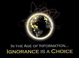 ignorance is a choice