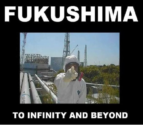 FUKUSHIMA: To Infinity and Beyond.... since 3.11.11